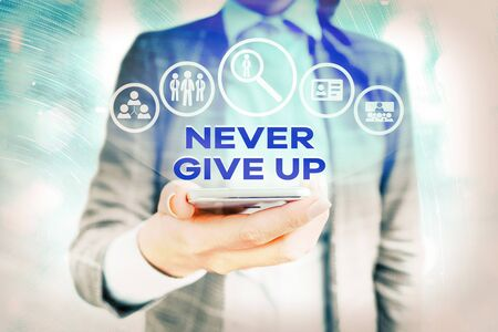 Text sign showing Never Give Up. Business photo showcasing be persistent to keep on trying to improve the condition