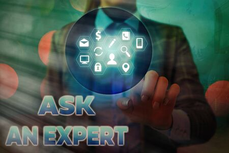 Word writing text Ask An Expert. Business photo showcasing consult someone who has skill about something or knowledgeable