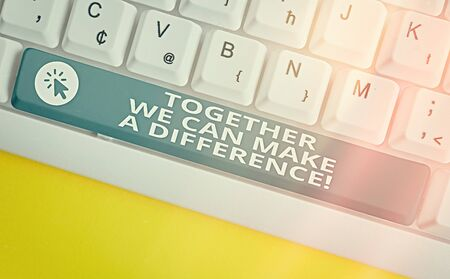Handwriting text Together We Can Make A Difference. Conceptual photo be very important some way in like team or group