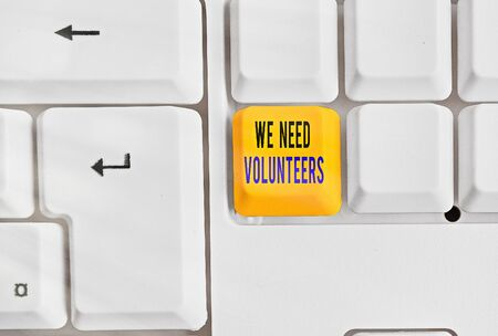 Text sign showing We Need Volunteers. Business photo showcasing someone who does work without being paid for it