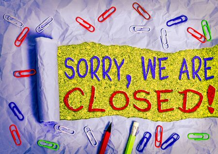 Word writing text Sorry, We Are Closed. Business photo showcasing apologize for shutting off business for specific time