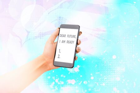 Text sign showing Dear Future I Am Ready. Business photo showcasing Confident to move ahead or to face the future