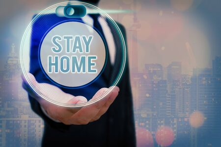 Text sign showing Stay Home. Business photo text not go out for an activity and stay inside the house or home