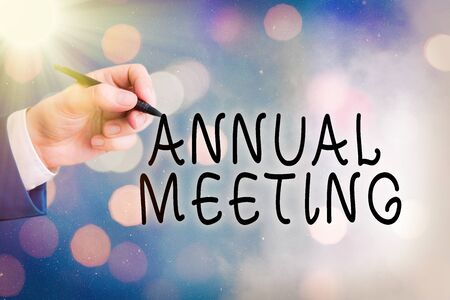 Conceptual hand writing showing Annual Meeting. Concept meaning yearly meeting of the general membership of an organization