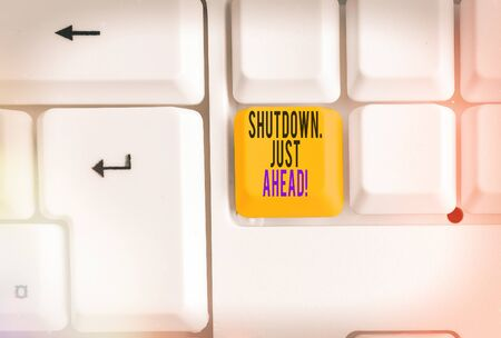 Text sign showing Shutdown Just Ahead. Business photo showcasing closing factory business either short time or forever