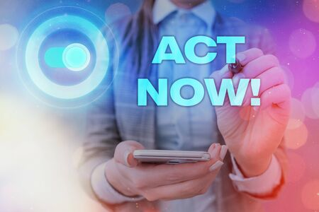 Handwriting text writing Act Now. Conceptual photo fulfil the function or serve the purpose of Take action Do something Stock Photo