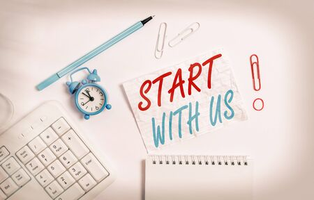 Handwriting text writing Start With Us. Conceptual photo inviting someone to work together for certain job or target Copy space on the empty note paper with pc keyboard clock and pencil