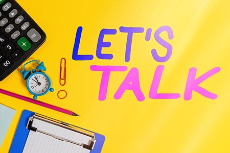 Text sign showing Let S Is Talk. Business photo showcasing suggesting in the beginning of a conversation on the topic Clock clips crushed note calculator pencil clipboard band color background