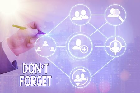 Text sign showing Dont Forget. Business photo text used to remind someone about an important fact or detail Banque d'images