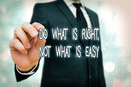 Word writing text Do What Is Right Not What Is Easy. Business photo showcasing willing to stand up for what is right