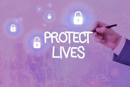 Handwriting text writing Protect Lives. Conceptual photo to cover or shield from exposure injury damage or destruction