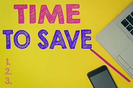 Handwriting text Time To Save. Conceptual photo to do something more efficiently that less time is required Slim trendy silver open laptop pencil marker smartphone colored background