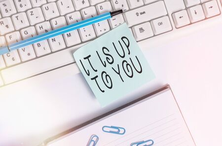 Writing note showing It Is Up To You. Business concept for Used to tell an individual that they are the one to decide Flat lay above blank copy space sticky notes with business concept Stock Photo