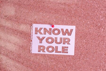 Word writing text Know Your Role. Business photo showcasing end acting outside who you actually are Play your position Corkboard color size paper pin thumbtack tack sheet billboard notice board Stock Photo