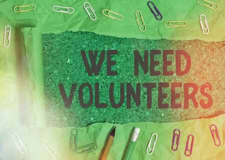 Handwriting text writing We Need Volunteers. Conceptual photo someone who does work without being paid for it