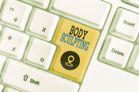 Writing note showing Body Sculpting. Business concept for activity of increasing the body s is visible muscle tone