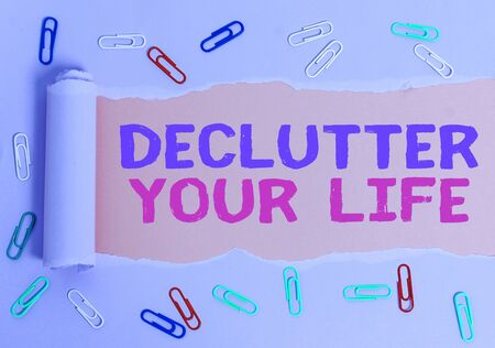 Conceptual hand writing showing Declutter Your Life. Concept meaning To eliminate extraneous things or information in life Stok Fotoğraf