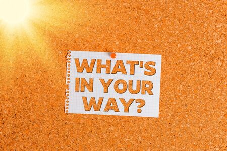 Word writing text What S Is In Your Way question. Business photo showcasing someone needs for a particular action Corkboard color size paper pin thumbtack tack sheet billboard notice board