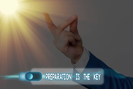 Text sign showing Preparation Is The Key. Business photo text it reduces errors and shortens the activities
