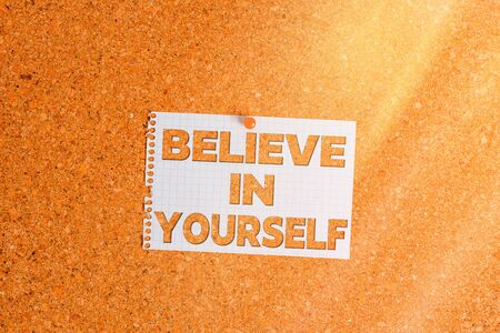 Word writing text Believe In Yourself. Business photo showcasing common piece of advice that you can do everything Corkboard color size paper pin thumbtack tack sheet billboard notice board