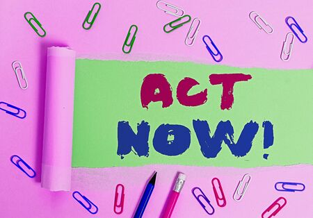 Writing note showing Act Now. Business concept for fulfil the function or serve the purpose of Take action Do something Banque d'images