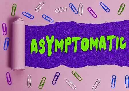 Handwriting text writing Asymptomatic. Conceptual photo a condition or an individual producing or showing no symptoms