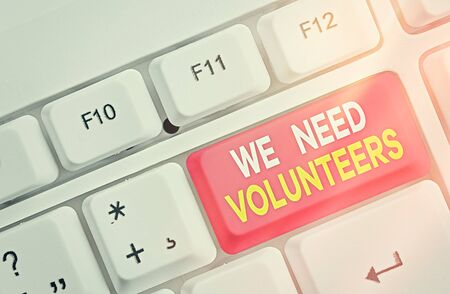 Word writing text We Need Volunteers. Business photo showcasing someone who does work without being paid for it