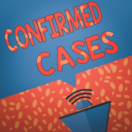 Writing note showing Confirmed Cases. Business concept for set of circumstances or conditions requiring action Megaphone Halftone with Sound icon and Blank Geometric Speech Bubble