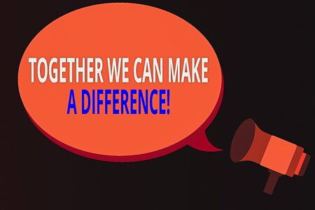 Conceptual hand writing showing Together We Can Make A Difference. Concept meaning be very important some way in like team or group Megaphone coming out of on envelope announcing and talking