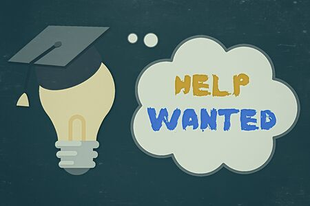 Handwriting text Help Wanted. Conceptual photo An ad in the paper an employer places to find a new employee 3D Graduation Cap Thinking Resting on Bulb with Blank Cloud Thought Bubble