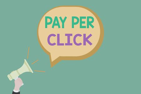 Text sign showing Pay Per Click. Business photo showcasing internet marketing in which payment is based on clickthroughs Hu analysis Hand Holding Megaphone with Sound icon and Blank Speech Bubble