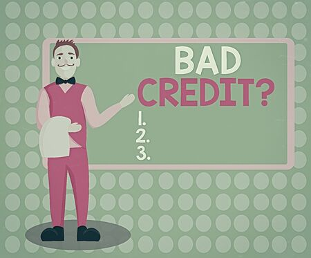 Handwriting text writing Bad Creditquestion. Conceptual photo inabilityof an individual to repay a debt on time and in full Male Waiter Smiling Standing in Uniform Hand Presenting Blank Menu Board