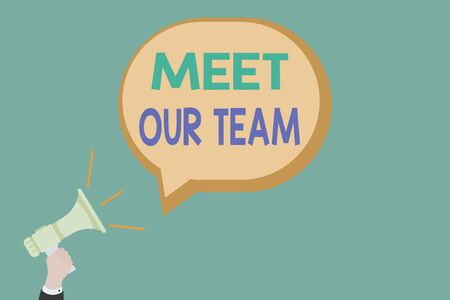 Text sign showing Meet Our Team. Business photo showcasing introducing another an individual to your team mates in the company Hu analysis Hand Holding Megaphone with Sound icon and Blank Speech Bubble