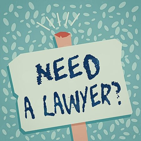 Writing note showing Need A Lawyer Question. Business concept for asking someone who need a legal issues and disputes Blank Old Weathered Signpost Geometrical Shape Halftone with One stand