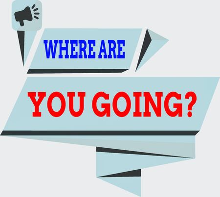 Handwriting text Where Are You Goingquestion. Conceptual photo used to ask someone the destination headed to Quadrangular Abstract Shape Formation Horizontal Graphic Outline Megaphone