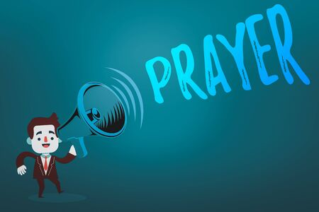 Writing note showing Prayer. Business concept for solemn request for help or expression of thanks addressed to God Man in Suit Earpad Standing Moving Holding a Megaphone with Sound icon