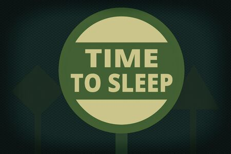 Writing note showing Time To Sleep. Business concept for a natural period of slumber or to be in state of inactivity Three Blank Safety Road signs One lighted and two dark Street Signage