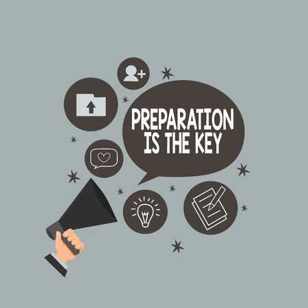 Text sign showing Preparation Is The Key. Business photo text it reduces errors and shortens the activities Hu analysis Hand Holding Megaphone Talking Different Topic and Speech Bubble