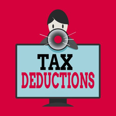 Writing note showing Tax Deductions. Business concept for an amount or cost that subtracted from someone s is income Man Behind mounted PC Monitor Talking and Holding Megaphone