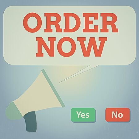 Handwriting text writing Order Now. Conceptual photo the activity of asking for goods or services from a company Selection Button Green Yes and Red No with Blank Speech Bubble Megaphone Stock Photo
