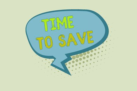 Writing note showing Time To Save. Business concept for to do something more efficiently that less time is required Blank Oblong Halftone Speech Bubble Zigzag Tail and Shade