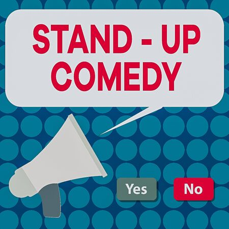 Word writing text Stand up Comedy. Business photo showcasing a comic style where a comedian recites humorous stories Selection Button Green Yes and Red No with Blank Speech Bubble Megaphone