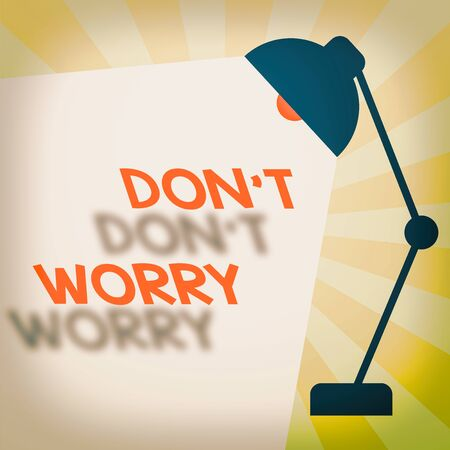 Writing note showing Do not dont Worry. Business concept for indicates to be less nervous and have no fear about something Table Pendant Lampshade Adjustable with Light Beam Ray space for Text Stok Fotoğraf