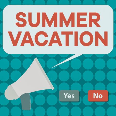 Word writing text Summer Vacation. Business photo showcasing several short trips which take place on the hottest season Selection Button Green Yes and Red No with Blank Speech Bubble Megaphone