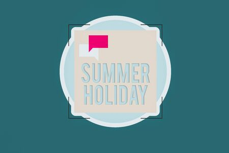 Word writing text Summer Holiday. Business photo showcasing special period of time in summer for relaxation and fun Two Empty Speech Bubble Overlapping on Blank Square Shape above a Circle