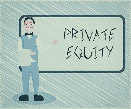 Text sign showing Private Equity. Business photo showcasing limited partnerships composed of funds not publicly traded Male Waiter Smiling Standing in Uniform Hand Presenting Blank Menu Board