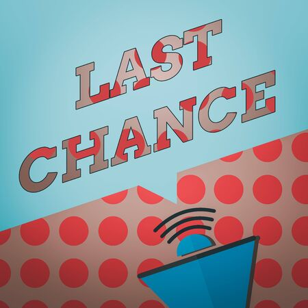 Conceptual hand writing showing Last Chance. Concept meaning a final opportunity given to an individual with an uncertain outcome Megaphone Halftone with Sound icon and Blank Speech Bubble