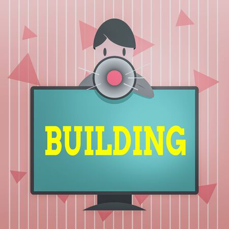 Handwriting text Building. Conceptual photo the art or business of assembling materials into structure Man Standing Behind mounted PC Monitor Screen Talking and Holding Megaphone