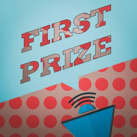 Conceptual hand writing showing First Prize. Concept meaning most coveted prize that is only offered to the overall winner Megaphone Halftone with Sound icon and Blank Speech Bubble