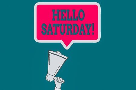 Handwriting text Hello Saturday. Conceptual photo a positive message expressed during the start of the weekend Hu analysis Hand Holding Upward Megaphone and Blank Speech Bubble with Border